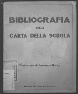 Bibliografia della carta della scuola [a cura di Rita Pelagatti] prefazione di Giuseppe Bottai