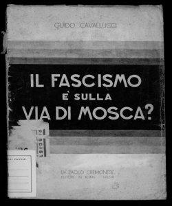 Il fascismo è sulla via di Mosca? Guido Cavallucci