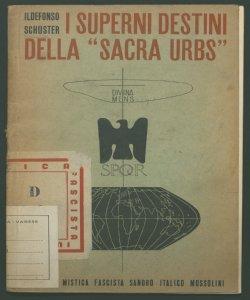 I superni destini della Sacra Urbs Ildefonso Schuster