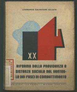 La riforma della previdenza e assistenza sociale nel ventennale dei fasci di combattimento Leonardo Salvatore Siliato