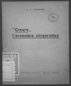 Creare l'economia corporativa Angelo Luigi Arrigoni