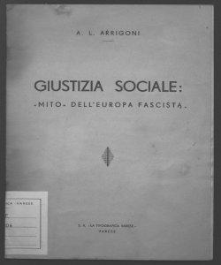 Giustizia sociale: mito dell'Europa Fascista Angelo Luigi Arrigoni