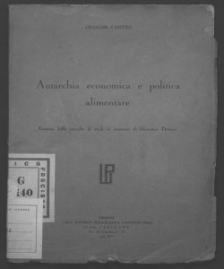 Autarchia economica e politica alimentare estratto dalla raccolta  di studi in memoria di Giovanni Dettori Oddone Fantini