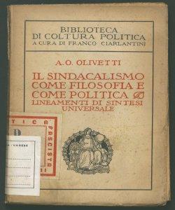Il sindacalismo come filosofia e come politica lineamenti di sintesi universale A. O. Olivetti