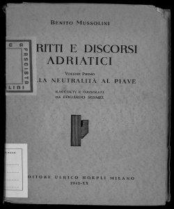 1: Dalla neutralità al Piave Benito Mussolini