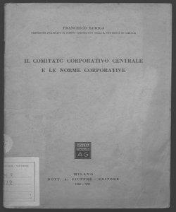 Il comitato corporativo centrale e le norme corporative Francesco Loriga