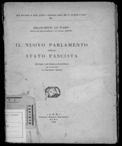 Il nuovo parlamento nello stato fascista studio giuridico-politico Francesco Lo Faro con prefazione di Giuseppe Bottai