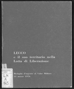 Lecco e il suo territorio nella lotta di liberazione medaglia d'argento al valor militare, 14 marzo 1976