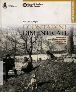 I contadini dimenticati : testimonianze della presenza contadina a Gardone V.T. nel Novecento / Franco Ghigini ; da una ricerca