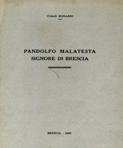 Pandolfo Malatesta signore di Brescia / Italo Bonardi