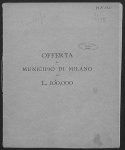 Offerta al Municipio di Milano di L. 100.000 da parte di P. M. Loria per fondare una casa di lavoro come prima emanazione della Società Umanitaria