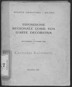 Esposizione regionale Lombarda d'arte decorativa, settembre-ottobre 1919 Catalogo illustrativo (Società Umanitaria, Milano)