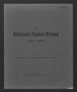 Le Biblioteche popolari milanesi nel 1909 / [a cura di Ettore Fabietti]