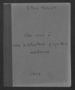 Che cos'è una Biblioteca popolare moderna / Ettore Fabietti