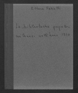 Le Biblioteche popolari milanesi nell'anno 1910 / Ettore Fabietti