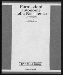 Formazioni autonome nella Resistenza documenti a cura di Gianni Perona