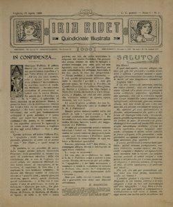 Iria ridet : quindicinale illustrata. - A. 1, n. 1 (15 apr. 1906)-a. 1, n. 7 (20 ago. 1906).