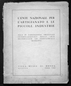 L'Ente nazionale per l'artigianato e le piccole industrie alla 4. Esposizione internazionale dell'arte decorativa e industriale moderna : Villa Reale di Monza, 1930