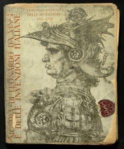 Mostra di Leonardo Da Vinci e delle invenzioni italiane : catalogo ufficiale della Mostra delle invenzioni