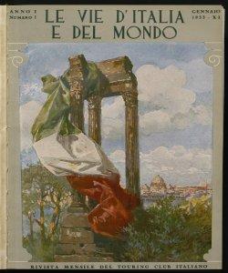 Le vie d'Italia e del mondo : rivista mensile del Touring club italiano