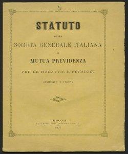 Statuto della Società Generale italiana di mutua previdenza per le malattie e pensioni, residente in Verona