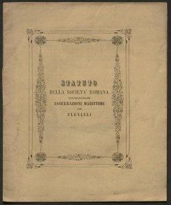 Statuto della Società Romana delle Assicurazioni marittime e fluviali / Società romana delle Assicurazioni marittime e fluviali