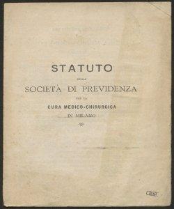 Statuto della Società di previdenza per la cura medico-chirurgica in Milano