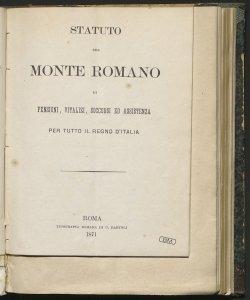 Statuto del Monte Romano di pensioni, vitalizi, soccorsi ed assistenza per tutto il Regno d'Italia