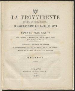 La Provvidente : società anonima italiana d'assicurazione dei bachi da seta e banca dei valori locativi ...