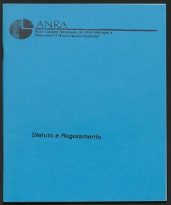 Statuto e regolamento / ANRA, Associazione nazionale dei Risk Manager e responsabili assicurazioni aziendali