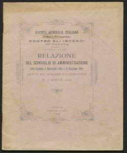 Relazione del Consiglio di amministrazione della gestione 4 novembre 1896 a 31 Dicembre 1897, letta all'assemblea generale il 7 aprile 1898 / Società generale italiana di mutua assicurazione contro gli incendi in Padova