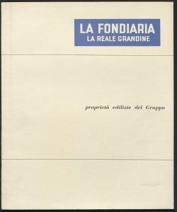 Proprietà edilizie del Gruppo / La Fondiaria, La Reale grandine