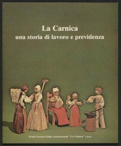 La Carnica : una storia di lavoro e previdenza / [Carnica assicurazioni s.p.a.!