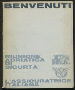 Benvenuti : Riunione adriatica di sicurtà, l'assicuratrice italiana / [a cura di Vittorio Notarnicola] ; [grafica di Albe Steiner]