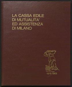 La Cassa edile di mutualità ed assistenza di Milano : 1919-1969