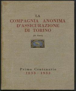 I cento anni della Compagnia Anonima d'Assicurazione di Torino fondata, con rr. patenti del re Carlo Alberto, il 5 gennaio 1833