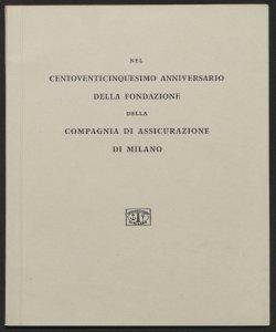 Nel centoventicinquesimo anniversario della fondazione della Compagnia di Assicurazione di Milano