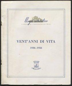 Lloyd adriatico di assicurazioni e riassicurazioni soc. per az. : vent'anni di vita, 1936-1956