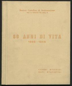 60 anni di vita : 1896-1956 / Società cattolica di assicurazione