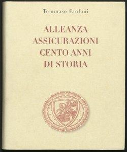 Alleanza assicurazioni : cento anni di storia / Tommaso Fanfani