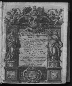 Disputationem de Indiarum iure siue De iusta Indiarum Occidentalium inquisitione, ... Ioannes de Solorzano Pereira